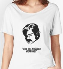 Toast of London 'Fire the Nuclear Weapons' Women's Relaxed Fit T-Shirt