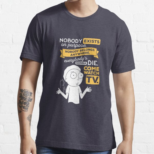 Nobody Exists on Purpose Essential T-Shirt