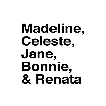 Madeline, Celeste, Jane, Bonnie & Renata by juliatleao