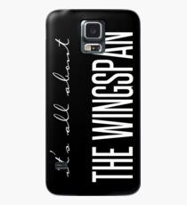 all about the wingspan - vertical Case/Skin for Samsung Galaxy