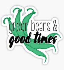 green beans & good times Sticker