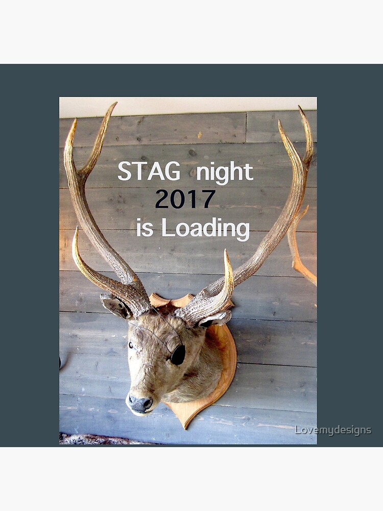Stag night 2017 is loading by Lovemydesigns