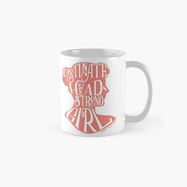 Obstinate, Headstrong Girl Pride and Prejudice Jane Austen Quote Design Classic Mug