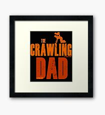 The Crawling Dad (TM) Father's Day Shirt Gift Ideas Presents For Dad Daddy Papa Horror Movie Zombie Funny Humor Parody Framed Print