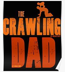 The Crawling Dad (TM) Father's Day Shirt Gift Ideas Presents For Dad Daddy Papa Horror Movie Zombie Funny Humor Parody Poster