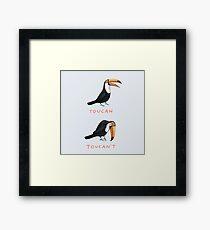 Toucan Toucan't Framed Print