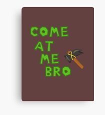Come at me (hammer) BRO Canvas Print