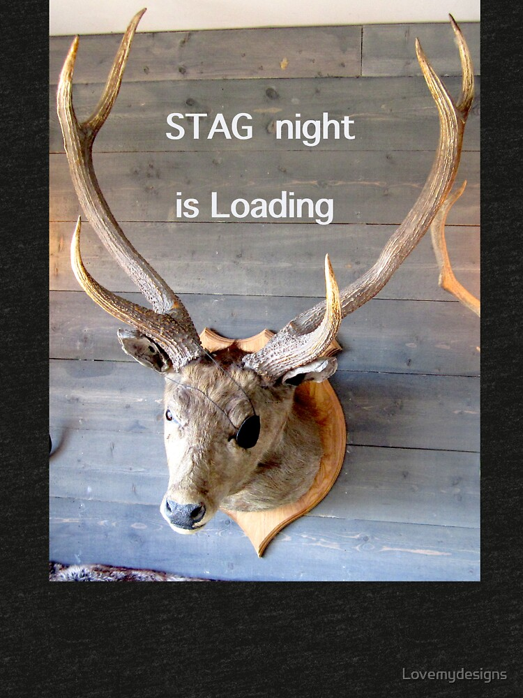 Stag night is loading by Lovemydesigns