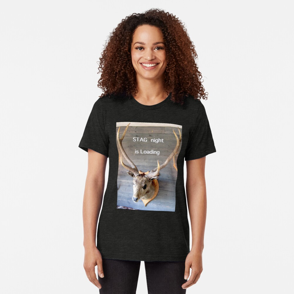 Stag night is loading Tri-blend T-Shirt