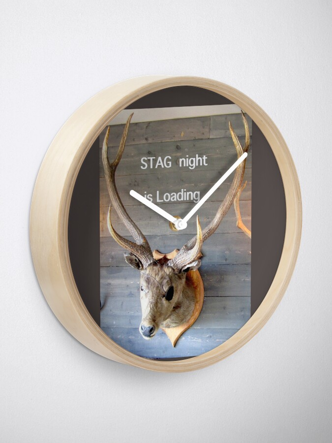 Alternate view of Stag night is loading Clock