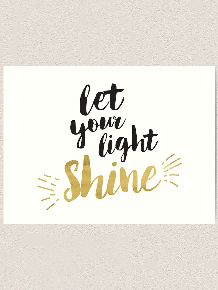 Alternate view of Let Your light Shine Art Print
