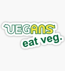 Vegans Eat Veg Sticker