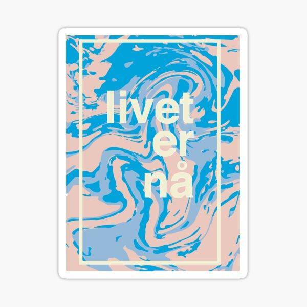 "Livet er nå - ""la vie est maintenant"" Sticker"