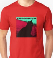 Cat More Like Crapitalism Unisex T-Shirt