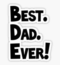Best Dad Ever Father's Day Funny Holiday Gift Sticker
