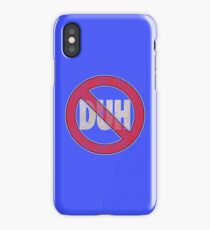 No Duh - Funny iPhone Case