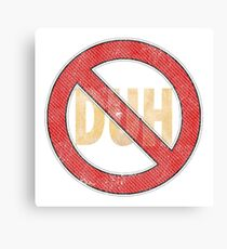 No Duh - Funny Canvas Print