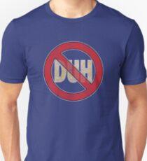No Duh - Funny Unisex T-Shirt