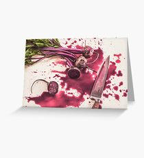 Bloody Beets Greeting Card
