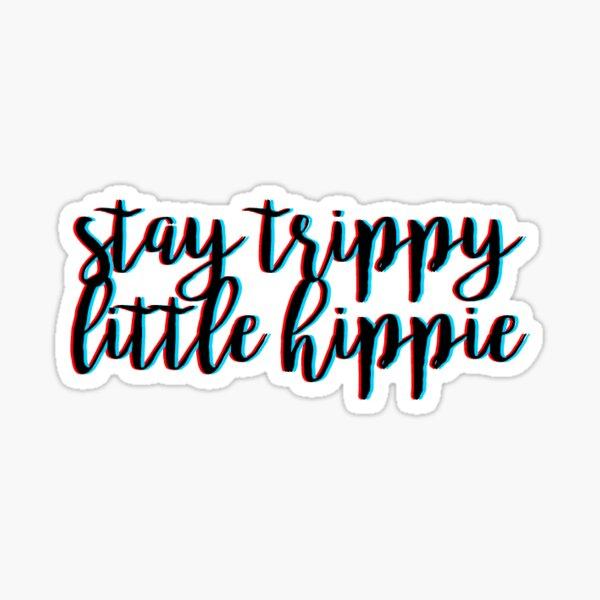 STAY TRIPPY LITTLE HIPPIE Sticker