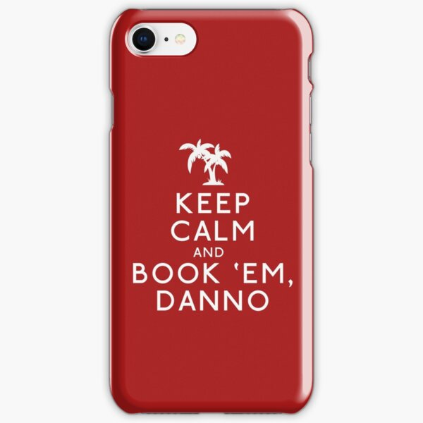 Keep Calm and Book 'Em, Danno iPhone Snap Case