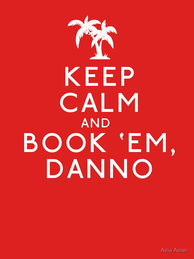 Keep Calm and Book 'Em, Danno | Unisex T-Shirt