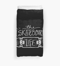 The Skateboard Life - Skater Skating Board Duvet Cover