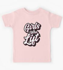 Girls Who Lift Script Kids Clothes