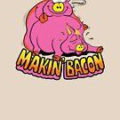 Makin' Bacon by ironsightdesign