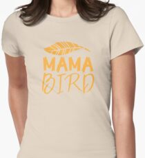 MAMA BIRD (with matching Baby Bird and Papa Bird) Womens Fitted T-Shirt