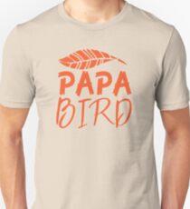 PAPA BIRD (with matching Mama Bird and Baby Bird) Unisex T-Shirt
