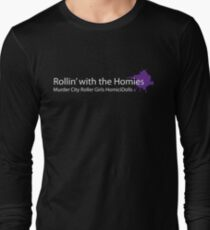 Rollin' with the Homies Long Sleeve T-Shirt
