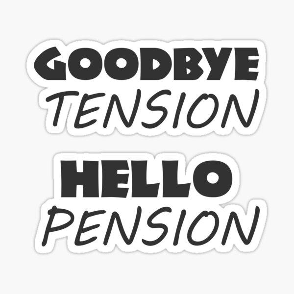 Retirement Gift, Goodbye Tension Hello Pension Sticker