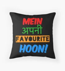 mein apni favourite hoon Throw Pillow