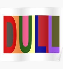 DULL 01 Poster