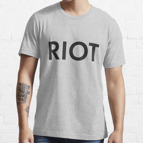 RIOT black Essential T-Shirt