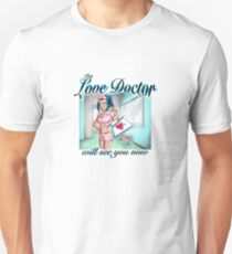 The Love Doctor will see you now Unisex T-Shirt