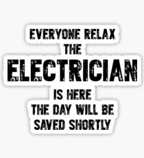 Everyone Relax The Electrician Is Here Sticker