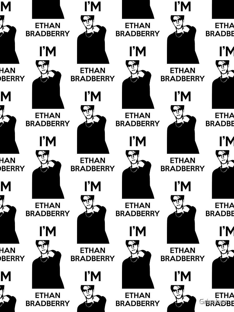 I'm Ethan Bradberry by Grinalass