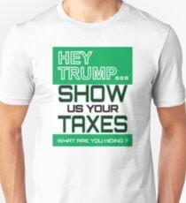 Trump Show us your taxes Unisex T-Shirt