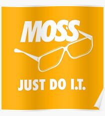 MOSS - Just Do IT Poster