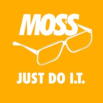 MOSS - Just Do IT by the50ftsnail