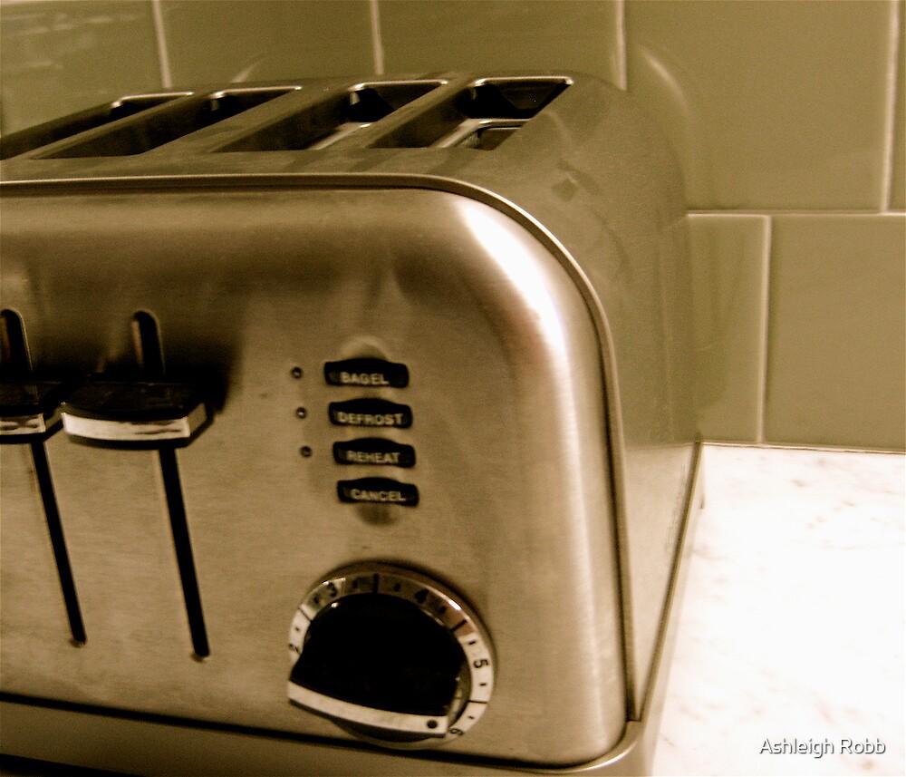 Toast Anyone? by Ashleigh Robb