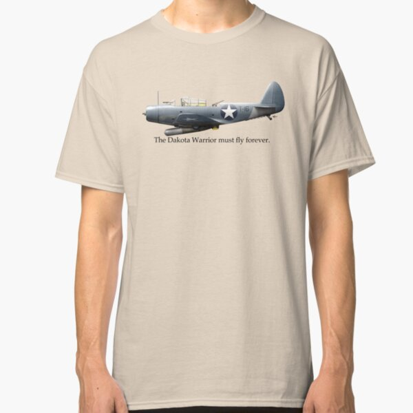 The Dakota Warrior - a Tribute to Torpedo 8 and LtCDR John Waldron Classic T-Shirt