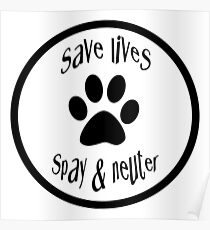 SAVE LIVES. SPAY & NEUTER Poster