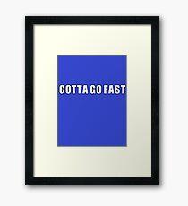 Gotta go fast Framed Print