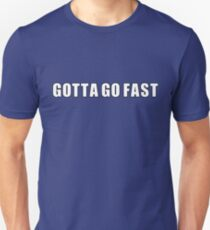 Gotta go fast T-Shirt