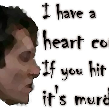 Withnail's Fragile Heart by flatfrog00