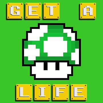 Get A Life Mushroom by BobbyKilterJoy