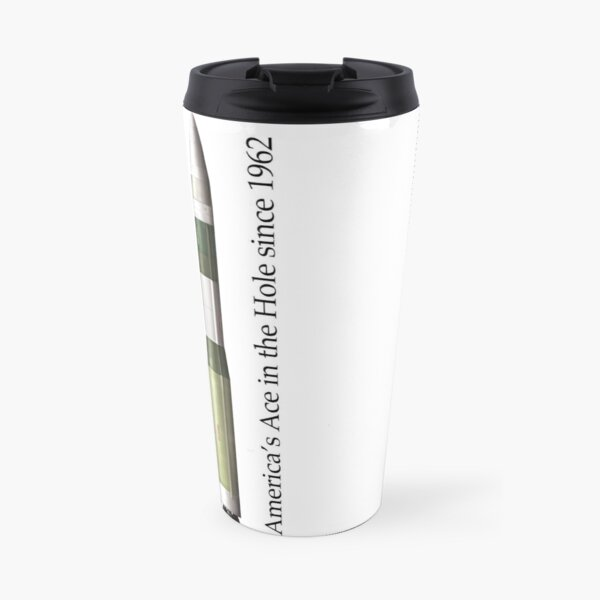 Ace in the Hole - the Minuteman III series (MM1, MM2, MM3-early) Travel Mug